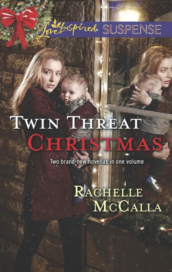 Twin Threat Christmas: One Silent Night / Danger in the Manger (Mills & Boon Love Inspired Suspense) eBook by Rachelle McCalla