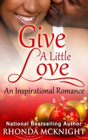 Give A Little Love ebook by Rhonda McKnight