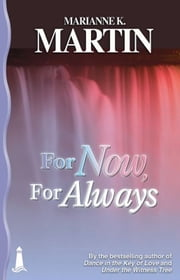 For Now, For Always ebook by Marianne K. Martin