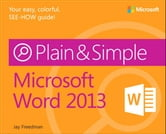 Microsoft Word 2013 Plain & Simple ebook by Jay Freedman