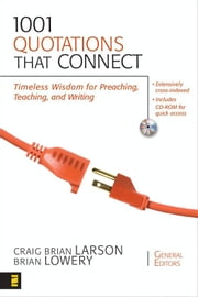 1001 Quotations That Connect - Timeless Wisdom for Preaching, Teaching, and Writing ebook by Craig Brian Larson,Brian Lowery