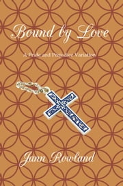 Bound by Love ebook by Jann Rowland