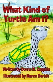 What Kind of Turtle Am I? ebook by Donna M. Zappala