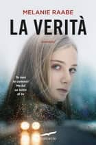 La verità ebook by Melanie Raabe
