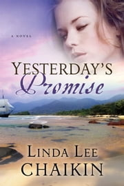Yesterday's Promise ebook by Linda Lee Chaikin