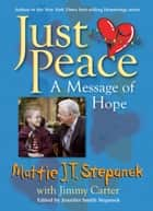 Just Peace ebook by Mattie J.T. Stepanek,Jimmy Carter
