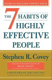 The 7 Habits of Highly Effective People - 30th Anniversary Edition ebook by Stephen R. Covey, Sean Covey, Jim Collins
