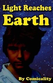 Light Reaches Earth ebook by Comicality