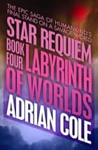 Labyrinth of Worlds ebook by Adrian Cole