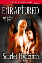 Enraptured ebook by Scarlet Hyacinth