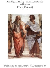 Astrology and Religion Among The Greeks and Romans ebook by Franz Cumont