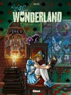 Little Alice in Wonderland T01 ebook by Franck Tacito