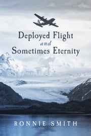 Deployed Flight and Sometimes Eternity ebook by Ronnie Smith
