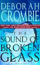 The Sound of Broken Glass ebook by Deborah Crombie