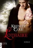 Lothaire ebook by Kresley Cole, Bettina Oder