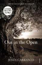 Out in the Open ebook by Jesús Carrasco,Margaret Jull Costa
