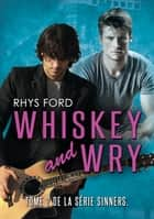Whiskey and Wry (Français) ebook by Rhys Ford, Emmanuelle Rousseau