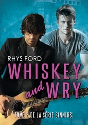 Whiskey and Wry (Français) ebook by Rhys Ford