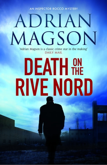 Death On the Rive Nord ebook by Adrian Magson