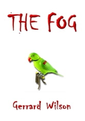 The Fog ebook by Gerrard Wllson