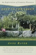 Deep in the Green ebook by Anne Raver