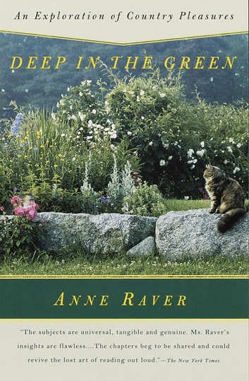 Deep in the Green - An Exploration of Country Pleasures ebook by Anne Raver