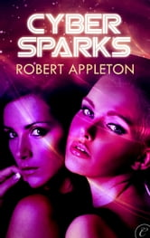 Cyber Sparks ebook by Robert Appleton