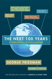 The Next 100 Years - A Forecast for the 21st Century ebook by George Friedman