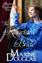 The Reluctant Bride - Brides Along the Chisholm Trail, #1 ebook by Maxine Douglas