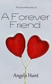 A Forever Friend ebook by Angela Hunt