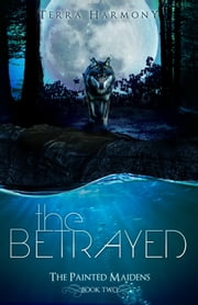 The Betrayed ebook by Terra Harmony