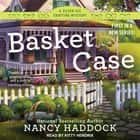 Basket Case audiobook by Nancy Haddock