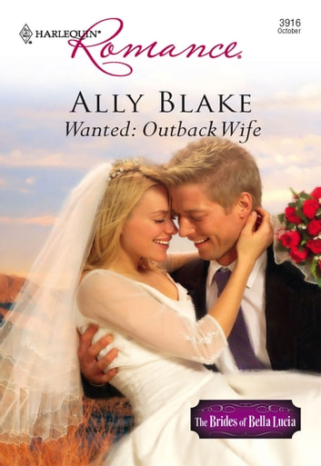 Wanted: Outback Wife (Mills & Boon Cherish) 電子書 by Ally Blake