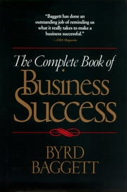 The Complete Book of Business Success ebook by Byrd Baggett