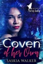 A Coven of Her own - Witches of Raven's Landing, #1 ebook by Saskia Walker