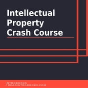 Intellectual Property Crash Course audiobook by Introbooks Team