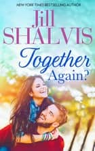 Together Again? 電子書籍 by Jill Shalvis