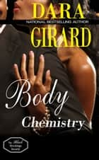 Body Chemistry ebook by Dara Girard