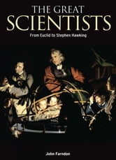 The Great Scientists - From Euclid to Stephen Hawking ebook by John Farndon,Anne Rooney,Alex Woolf