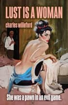 Lust is a Woman ebook by Charles Willeford