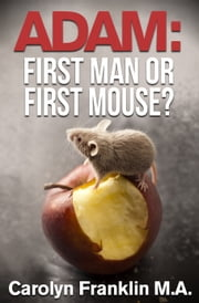 Adam First Man…Or, First Mouse? ebook by Carolyn Franklin