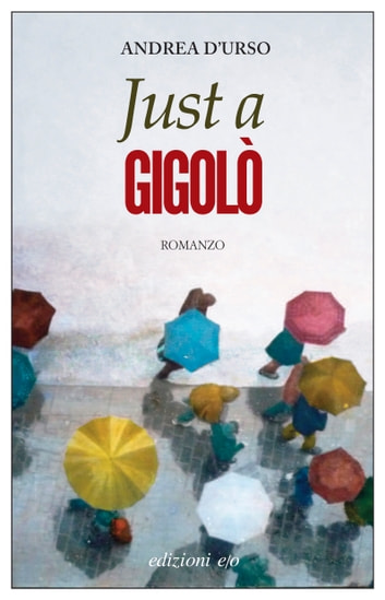 Just a gigolò ebooks by Andrea D'Urso