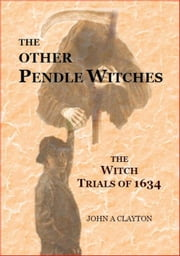 The Other Pendle Witches ebook by John Clayton