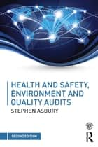 Health and Safety, Environment and Quality Audits ebook by Stephen Asbury