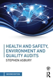 Health and Safety, Environment and Quality Audits - A risk-based approach ebook by Stephen Asbury