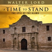 A Time to Stand - The Epic of the Alamo audiobook by Walter Lord