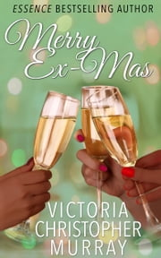 Merry Ex-Mas ebook by Victoria Christopher Murray