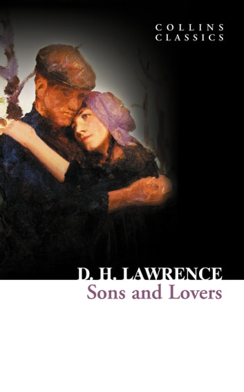 Sons and Lovers (Collins Classics) ebook by D. H. Lawrence