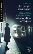 Le danger sans visage - Collaboration à risques ebook by C.J. Miller, Debra Webb, Regan Black