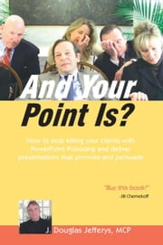 And Your Point Is? ebook by Jefferys MCP,J. Douglas